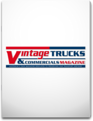 Vintage Trucks & Commercials Magazine - Australia's Own Magazine Dedicated to Preserving our Transport Heritage