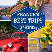 Lonely Planet France`s Best Trips - Official Travel Guide, Inkling Interactive Edition