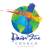RainFire Church Maranatha