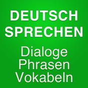 Sprechen Sie Deutsch? Deutsch lernen für Anfänger und Fortgeschrittene - Konversation, Redewendungen, Lexikon und Übungen mit Aussprache