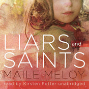 Liars And Saints (by Maile Meloy)