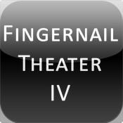 Fingernail Theater IV