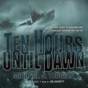 Ten Hours Until Dawn (by Michael J. Tougias)