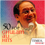 50 Top Ghulam Ali Hits