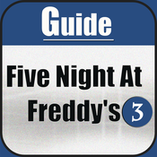 Guide for Five Night At Freddy`s 3