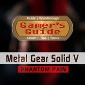 Gamer`s Guide for Metal Gear Solid V