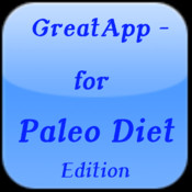 GreatApp - for Paleo Diet Edition:Know as the Caveman Diet is the healthiest way you can eat and Lose Weight+ longevity diet