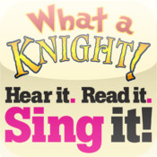 Sing it! What A Knight!