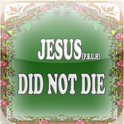 JESUS DID NOT DIE nor Crucify