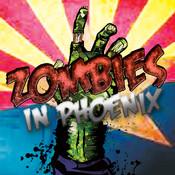Zombies in Phoenix