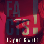 Facts! - Taylor Swift Edition