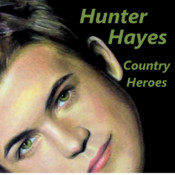 Country Heroes Hunter Hayes