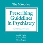The Maudsley Prescribing Guidelines in Psychiatry, 12th Edition